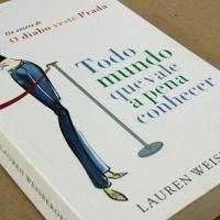 Resenha: Todo Mundo Que Vale a Pena Conhecer - Lauren Weisberger